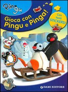 Libro Pingu e Pinga. Con sticker