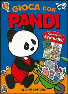 Foto Cover di Gioca con Pandi, Libro di Silvia D'Achille, edito da Dami Editore