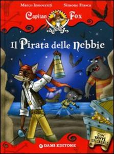 Libro Il pirata delle nebbie. Con stickers Marco Innocenti 0