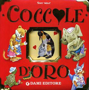 Foto Cover di Coccole d'oro, Libro di Anna Casalis,Tony Wolf, edito da Dami Editore