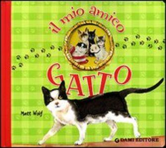 Libro Il mio amico gatto Anna Casalis