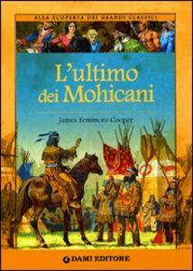 Foto Cover di L' ultimo dei mohicani, Libro di James Fenimore Cooper, edito da Dami Editore