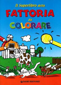 Libro Il superlibro della fattoria da colorare Matt Wolf 0