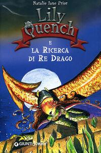 Libro Lily Quench e la ricerca del re drago Natalie J. Prior