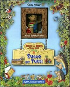 Foto Cover di Un succo per tutti. Con gadget, Libro di Tony Wolf,Anna Canalis, edito da Dami Editore