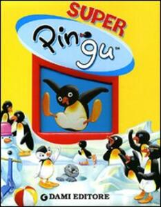 Super Pingu. Ediz. illustrata