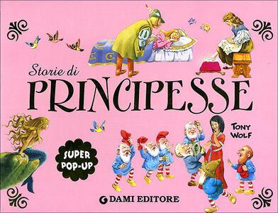 Storie di principesse. Super pop-up. Ediz. illustrata
