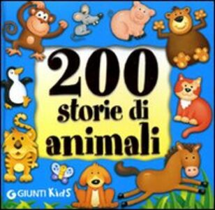 Foto Cover di Duecento storie di animali, Libro di Annalisa Lay,Veronica Pellegrini, edito da Giunti Kids