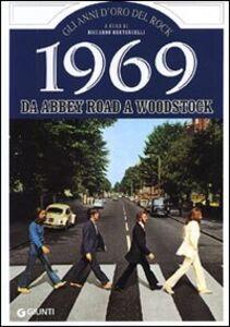 Foto Cover di 1969. Storia di un favoloso anno rock da Abbey Road a Woodstock, Libro di  edito da Giunti Editore 0