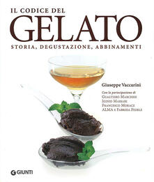 Premioquesti.it Il codice del gelato. Storia, degustazione, abbinamenti. Ediz. illustrata Image