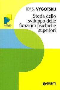 Libro Storia dello sviluppo delle funzioni psichiche superiori Lev S. Vygotskij