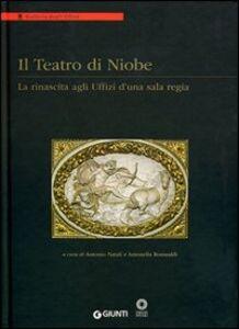 Foto Cover di Il teatro di Niobe. La rinascita agli Uffizi d'una sala regia, Libro di  edito da Giunti Editore