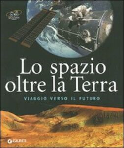 Libro Lo spazio oltre la Terra Marcello Spagnulo , Ettore Perozzi