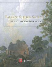 Palazzo Strozzi Sacrati. Storia, protagonisti e restauri