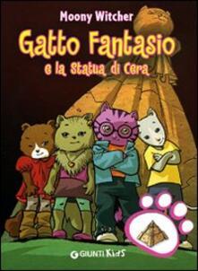 Gatto Fantasio e la statua di cera. Ediz. illustrata.pdf