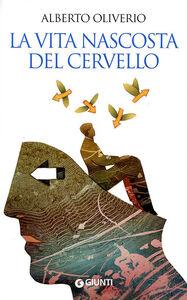 Libro La vita nascosta del cervello Alberto Oliverio