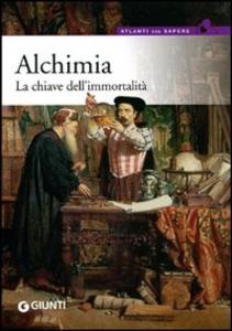 Libro Alchimia. La chiave dell'immortalità Valerio Zecchini