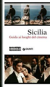 Sicilia. Guida ai luoghi del cinema