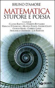 Libro Matematica. Stupore e poesia Bruno D'Amore