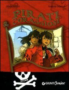 Foto Cover di Pirati coraggiosi, Libro di Alain Surget, edito da Giunti Junior
