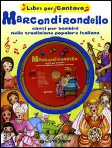 Milanospringparade.it Marcondirondello. Canti per bambini nella tradizione popolare italiana. Con CD Audio Image