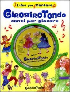 Libro Girogirotondo. Canti per giocare. Con CD Audio