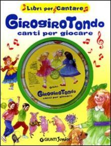 Girogirotondo. Canti per giocare. Ediz. illustrata. Con CD Audio.pdf