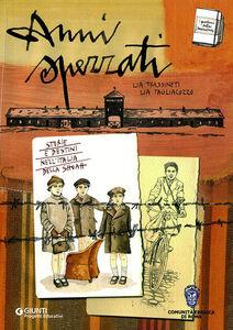 Foto Cover di Anni spezzati, Libro di Lia Tagliacozzo,Lia Frassineti, edito da Giunti Progetti Educativi