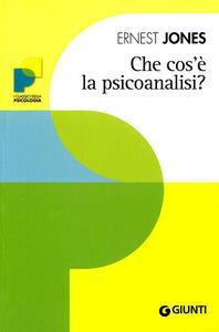 Libro Che cos'è la psicoanalisi? Ernest Jones