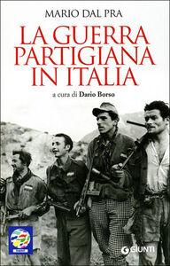 Libro La guerra partigiana in Italia Mario Dal Pra