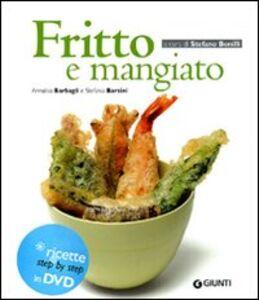 Libro Fritto e mangiato. Con DVD Annalisa Barbagli , Stefania A. Barzini