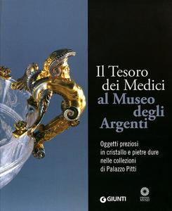 Libro Il tesoro dei Medici al Museo degli Argenti. Oggetti preziosi in cristallo e pietre dure nelle collezioni di Palazzo Pitti Paola Venturelli