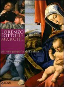 Libro Lorenzo Lotto e le Marche: per una geografia dell'anima. Atti del Convegno Internazionale di studi (14-20 aprile 2007)