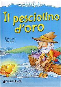 Libro Il pesciolino d'oro Jacob Grimm , Wilhelm Grimm 0