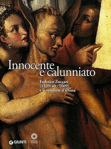 Foto Cover di Innocente e calunniato. Federico Zuccari (1539/40-1609) e le vendette d'artista, Libro di  edito da Giunti Editore