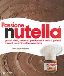 Daddyswing.es Passione Nutella. Grandi chef, premiati pasticceri e mastri gelatai travolti da un'insolita avventura Image