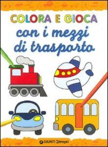 Libro Colora e gioca con i mezzi di trasporto