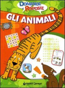 Foto Cover di Gli animali. Domande e risposte, Libro di  edito da Giunti Junior