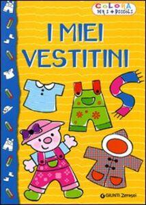 Foto Cover di I miei vestitini, Libro di  edito da Giunti Junior