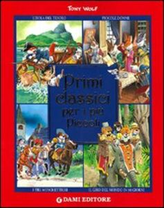 Foto Cover di Primi classici per i più piccoli, Libro di Tony Wolf, edito da Dami Editore
