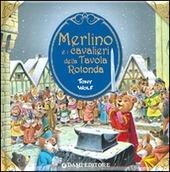 Merlino e i cavalieri della tavola rotonda