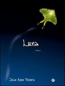 Foto Cover di Luna, Libro di Julie Anne Peters, edito da Giunti Editore