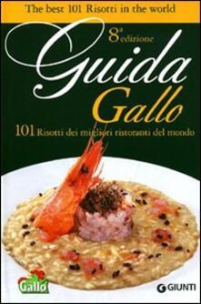 Premioquesti.it Guida Gallo. 101 risotti dei migliori ristoranti del mondo. Ediz. italiana e inglese Image