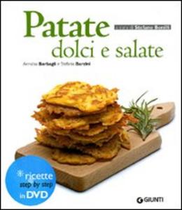 Libro Patate dolci e salate. Con DVD Annalisa Barbagli , Stefania A. Barzini