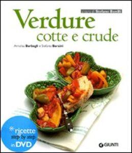 Foto Cover di Verdure cotte e crude. Con DVD, Libro di Annalisa Barbagli,Stefania A. Barzini, edito da Giunti Editore