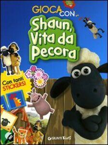 Foto Cover di Gioca con Shaun, vita da pecora. Con adesivi, Libro di  edito da Giunti Kids
