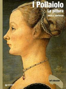 Foto Cover di I Pollaiolo. La pittura, Libro di Angelo Tartuferi, edito da Giunti Editore