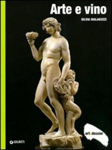 Libro Arte e vino. Ediz. illustrata Silvia Malaguzzi