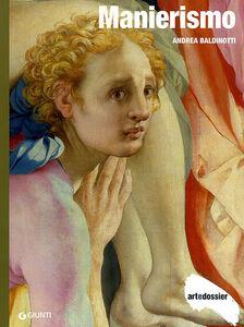 Libro Manierismo. Ediz. illustrata Andrea Baldinotti