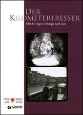 Der Kilometerfresser. I film di viaggio dell'Europa degli anni '20. Con DVD